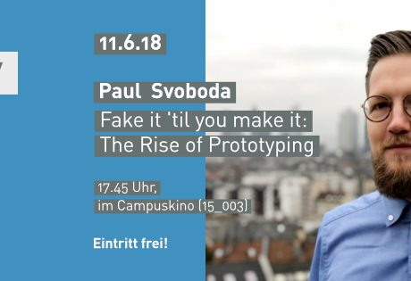 MediaMonday: FAKE IT! Till You Make it — The Rise of Prototyping
