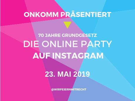 Die große Onlineparty am 23. Mai 2019: Grundgesetz mal anders!